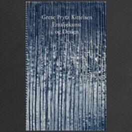 Grete Prytz Kittelsen – Emaljekunst og design (Enamel Art and Design)